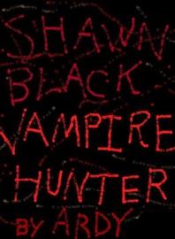 SHAWN BLACK: VAMPIRE HUNTER