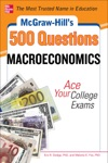 McGraw-Hills 500 Macroeconomics Questions Ace Your College Exams