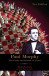 Paul Morphy The Pride And Sorrow Of Chess
