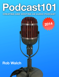 Podcast101: Creating and Hosting an Audio Podcast book