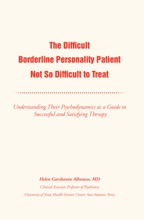 The Difficult Borderline Personality Patient Not So Difficult to Treat