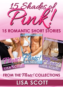15 Shades Of Pink: 15 Romantic Short Stories From The Flirts! Collections da Lisa Scott