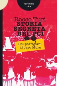 Storia segreta del Pci di Rocco Turi Copertina del libro