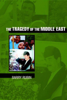Barry Rubin - The Tragedy of the Middle East artwork