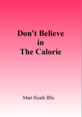 Don't Believe in the Calorie
