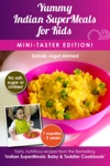 Yummy Indian SuperMeals For Kids Mini-Taster Edition