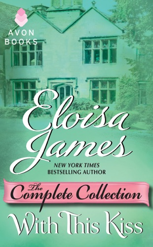 Eloisa James - With This Kiss: The Complete Collection