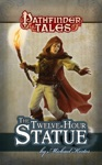 Pathfinder Tales The Twelve-Hour Statue