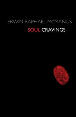 Soul Cravings - Erwin Raphael McManus book