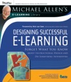 Designing Successful E-Learning Michael Allens Online Learning Library