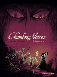 CHAMBRES NOIRES - TOME 03