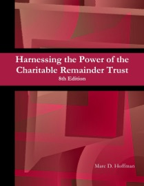 HARNESSING THE POWER OF THE CHARITABLE REMAINDER TRUST