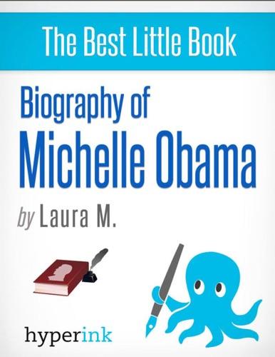 Laura Malfere - Michelle Obama: A Biography