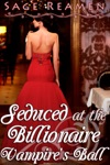 Seduced At The Billionaire Vampires Ball Supernatural Mind Control Erotica