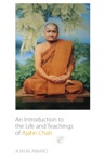 An Introduction To The Life And Teachings Of Ajahn Chah