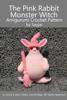 Sayjai - The Pink Rabbit Monster Witch Amigurumi Crochet Pattern ilustraciГіn