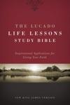NKJV The Lucado Life Lessons Study Bible EBook