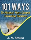 101 Ways To Market Your Carpet Cleaning Business