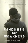 Kindness For Weakness