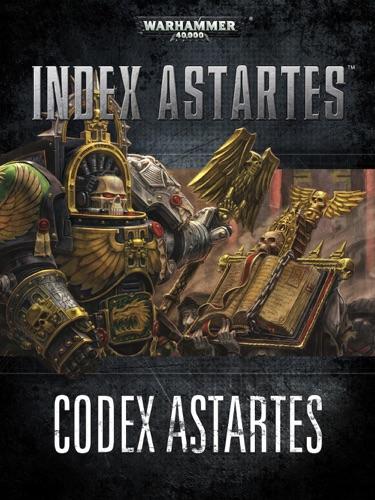 Games Workshop - Index Astartes: Codex Astartes