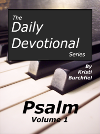 The Daily Devotional Series: Psalm, volume 1 book