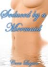 Seduced By A Mermaid