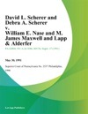 David L Scherer And Debra A Scherer V William E Nase And M James Maxwell And Lapp  Alderfer