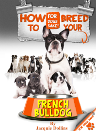 How to Breed your French Bulldog Responsibly book