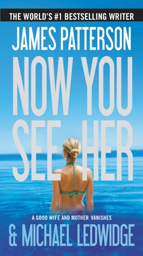James Patterson & Michael Ledwidge - Now You See Her