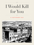 I Would Kill for You