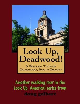 Look Up, Deadwood!