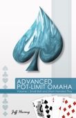 Advanced Pot-Limit Omaha Volume I