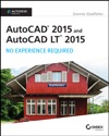 AutoCAD 2015 And AutoCAD LT 2015 No Experience Required