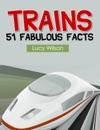 Trains 51 Fabulous Facts
