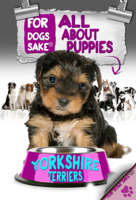 J Sparrow - All About Yorkshire Terrier Puppies artwork