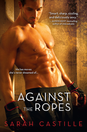 Against the Ropes - Sarah Castille book summary