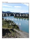 The Yukon Adventure 2004