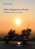 Italia-Giappone E Ritorno. 34.000 Km In Moto In Due Mesi