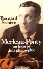 Merleau-Ponty ou le Corps de la philosophie