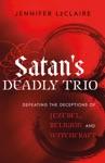 Satans Deadly Trio