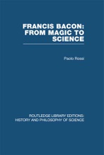 Francis Bacon: From Magic To Science