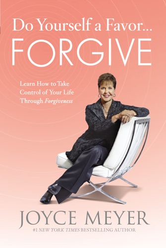 Joyce Meyer - Do Yourself a Favor...Forgive