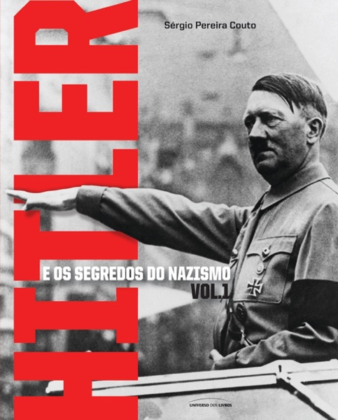 Hitler e os segredos do nazismo: Vol. 1