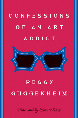 Confessions Of an Art Addict - Peggy Guggenheim book