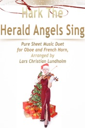 Download and Read Online Hark the Herald Angels Sing Pure Sheet Music Duet for Oboe and French Horn, Arranged By Lars Christian Lundholm