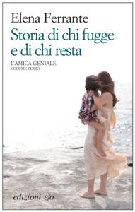 Storia di chi fugge e di chi resta da Elena Ferrante