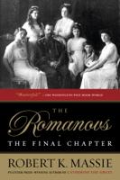 Robert K. Massie - The Romanovs: The Final Chapter artwork