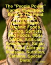 The People Power Family Superbook Book 6 The Food Kingdom 2 Health-Super-Organic Foods Juicing Sprouts Bad Foods MSG GMOs Artificial Sweeteners Sugar Fat Food Allergies-Illnesses Nutrition Caffeine Special Diets