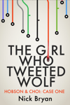 The Girl Who Tweeted Wolf (Hobson & Choi - Case One)