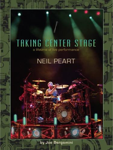 Joe Bergamini - Neil Peart Taking Center Stage